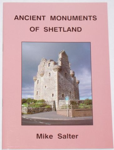 Ancient Monuments of Shetland, by Mike Salter